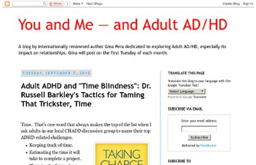 http://adultadhdrelationships.blogspot.com/2010/09/adhd-and-time-blindness-dr-russell.html#more