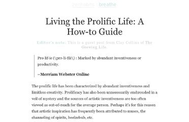 http://zenhabits.net/living-the-prolific-life-a-how-to-guide/