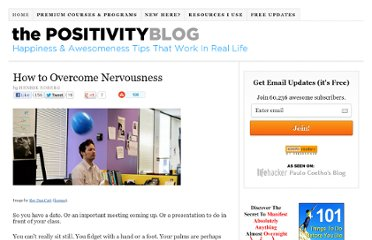 http://www.positivityblog.com/index.php/2007/11/12/how-to-overcome-nervousness/