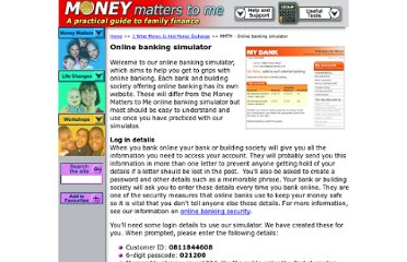http://www.moneymatterstome.co.uk/1-What-money-is-and-money-exchange/Sub1/BANKING-OnlineBankingSimulator.htm