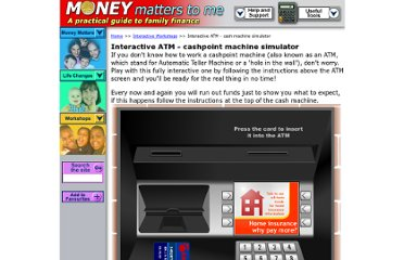 http://www.moneymatterstome.co.uk/Interactive-Workshops/ATM.htm