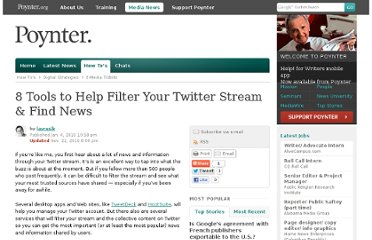 http://www.poynter.org/how-tos/digital-strategies/e-media-tidbits/100046/8-tools-to-help-filter-your-twitter-stream-find-news/