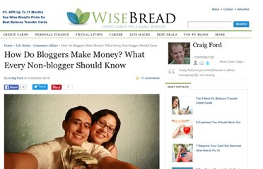 http://www.wisebread.com/how-do-bloggers-make-money-what-every-non-blogger-should-know