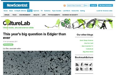 http://www.newscientist.com/blogs/culturelab/2011/01/this-years-question-is-edgier-than-ever.html