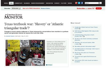 http://www.csmonitor.com/USA/Education/2010/0519/Texas-textbook-war-Slavery-or-Atlantic-triangular-trade