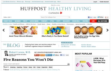 http://www.huffingtonpost.com/robert-lanza/5-reasons-you-wont-die_b_810936.html