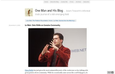 http://www.onemanandhisblog.com/archives/2009/12/le_web_chris_pirillo_on_genuine_communit.html