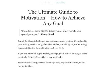 http://zenhabits.net/the-ultimate-guide-to-motivation-how-to-achieve-any-goal/