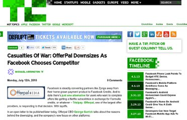 http://techcrunch.com/2010/07/12/casualties-of-war-offerpal-downsizes-as-facebook-chooses-competitor/